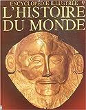 L'Histoire du Monde - Encyclopédie illustrée - Usborne Publishing - 23/10/2003