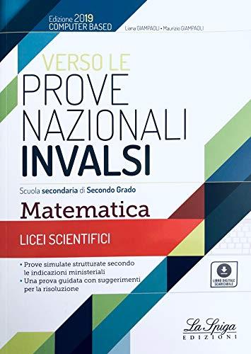 Verso le prove nazionali INVALSI. Matematica. Per i Licei scientifici. Con e-book. Con espansione online