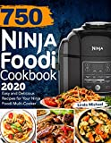 750 Ninja Foodi Cookbook 2020: Easy and Delicious Recipes for Your Ninja Foodi Multi-Cooker (English Edition)