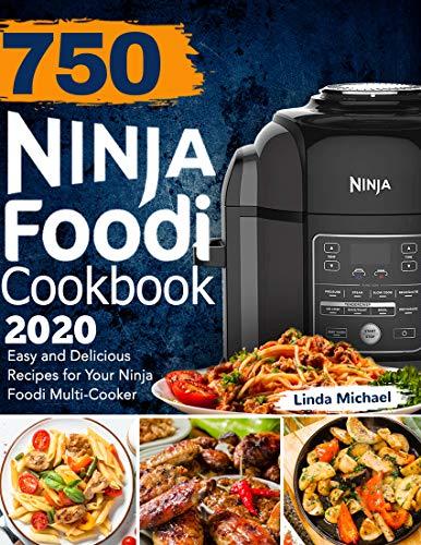 750 Ninja Foodi Cookbook 2020: Easy and Delicious Recipes for Your Ninja Foodi Multi-Cooker (English Edition)