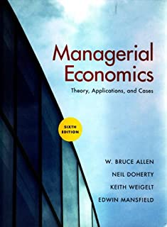 Managerial Economics: Theory, Applications, and Cases, 6th Edition