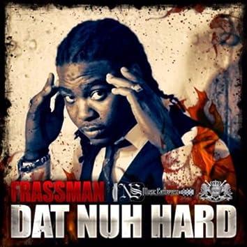 Dat Nuh Hard - Single