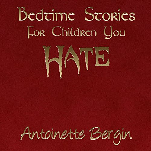 Bedtime Stories for Children You Hate cover art