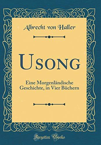 Usong: Eine Morgenländische Geschichte, in Vier Büchern (Classic Reprint)