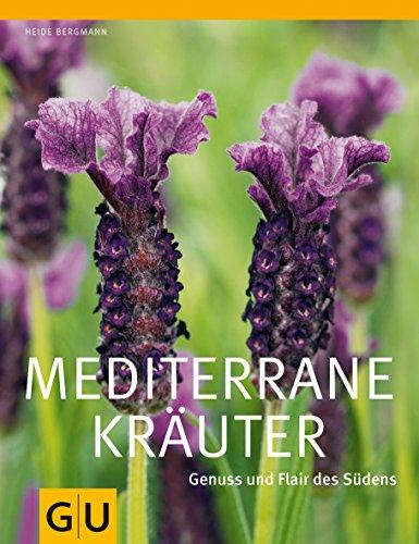 Mediterrane Kräuter: Genuss und Flair des Südens