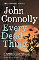 Every Dead Thing: A Charlie Parker Thriller: 1