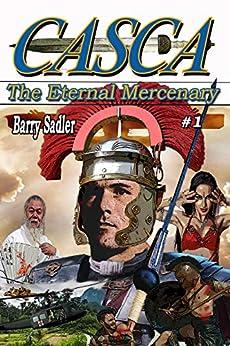Casca 1: The Eternal Mercenary by [Barry Sadler]