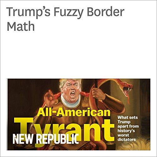 Trump's Fuzzy Border Math audiobook cover art
