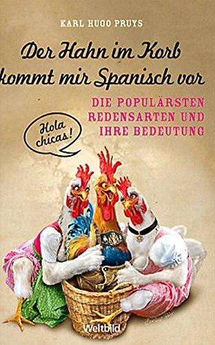 Der Hahn im Korb kommt mir spanisch vor