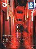 Tsaiher Cheng - Red Light City - Bernardina Borra
