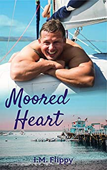 Moored Heart (Catalina Dreams Book 1) by [I.M.  Flippy]