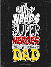 Who Needs Super Heroes When You Have Dad: A Growth Mindset Coloring Pages for Adults, with Fun, Easy, Stress Relieving Colouring Patterns