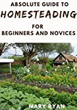 Absolute Guide To Homesteading For Beginners And Novices