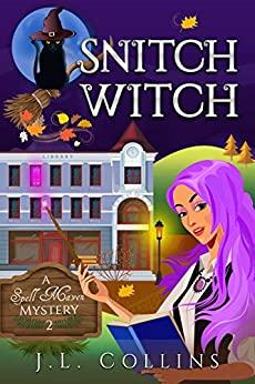 Snitch Witch (Spell Maven Mystery Book 2) by [J. L. Collins]
