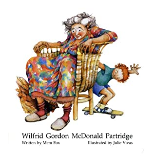 Wilfrid Gordon McDonald Partridge                   By:                                                                                                                                 Mem Fox                               Narrated by:                                                                                                                                 Mem Fox                      Length: 6 mins     28 ratings     Overall 4.7