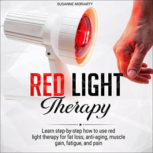 51VWTqyP2 L - Red Light Therapy: Learn Step-by-Step How to Use Red Light Therapy for Fat Loss, Anti-aging, Muscle Gain, Fatigue, and Pain.