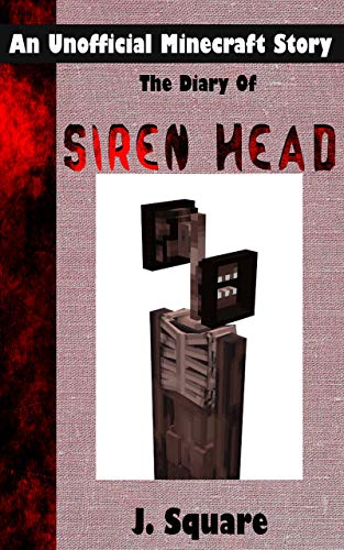 The Diary Of Siren Head An Unofficial Minecraft Horror Story