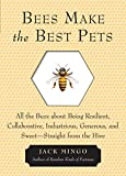 Bees Make the Best Pets: All the Buzz about Being Resilient, Collaborative, Industrious, Generous,...