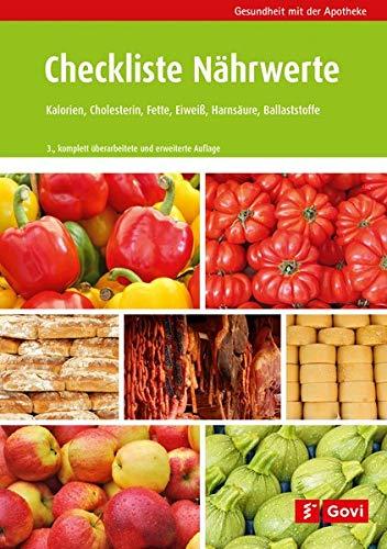 Checkliste Nährwerte: Kalorien, Cholesterin, Fette, Eiweiß, Purine, Ballaststoffe (Gesundheit mit...