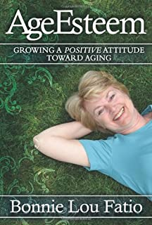 AgeEsteem: Growing a Positive Attitude Toward Aging