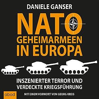 Nato-Geheimarmeen in Europa     Inszenierter Terror und verdeckte Kriegsführung              Autor:                                                                                                                                 Daniele Ganser                               Sprecher:                                                                                                                                 Markus Böker                      Spieldauer: 7 Std. und 45 Min.     238 Bewertungen     Gesamt 4,5