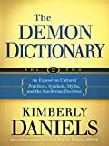 The Demon Dictionary Volume Two: An Exposé on Cultural Practices, Symbols, Myths, and the Luciferian Doctrine