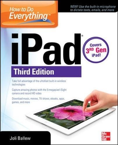 Compare Textbook Prices for How to Do Everything: iPad, : covers 3rd Gen iPad 3 Edition ISBN 9780071804516 by Ballew, Joli