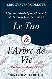 LE TAO & L'ARBRE DE VIE. Mystères alchimiques et sexuels d'Orient et d'Occident