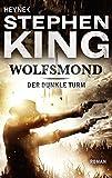 Wolfsmond: Roman (Der Dunkle Turm, Band 5) - Stephen King