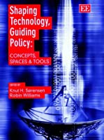 Shaping Technology, Guiding Policy: Concepts, Spaces and Tools