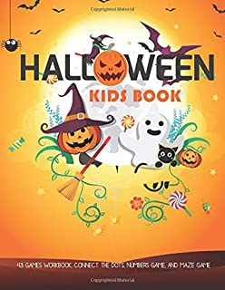 Kids Halloween Book: Activity Game Halloween Connect the dots, Numbers game, Color by number, Coloring page and Maze game for Toddlers Kindergarteners
