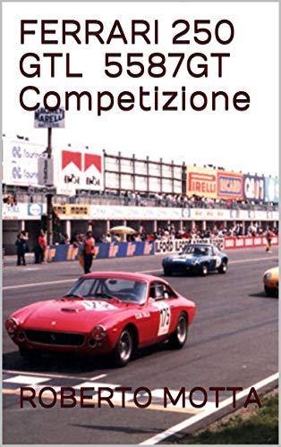 FERRARI 250 GTL 5587GT Competizione