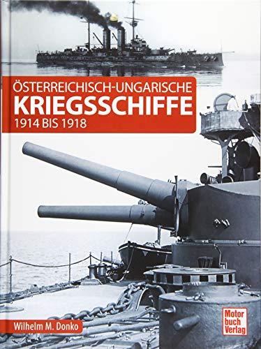 Österreichisch-ungarische Kriegsschiffe: 1914 bis 1918