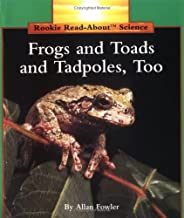 Frogs and Toads and Tadpoles, Too (Rookie Read-About Science: Animals)