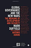 Global Governance and the New Wars: The Merging of Development and Security (Critique, Influence, Change)