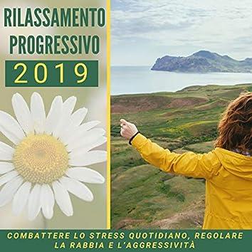 Rilassamento progressivo 2019 -  combattere lo stress quotidiano, regolare la rabbia e l'aggressività