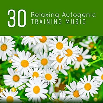 30 Relaxing Autogenic Training Music: Try Meditation, Stress Reduction, Music for Inner Peace, Biofeedback Experience