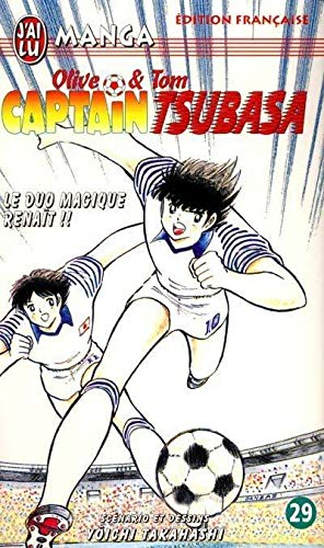 Olive & Tom, Captain Tsubasa, tome 29 : Le duo magique renaît
