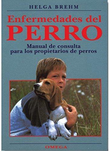 ENFERMEDADES DEL PERRO (GUIAS DEL NATURALISTA-ANIMALES DOMESTICOS-PERROS)