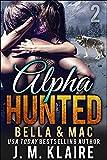 Alpha Hunted 2: Bella & Mac: A Paranormal Shifter Romance Series (English Edition)