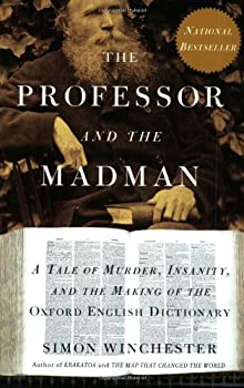 Paperback The Professor and the Madman: A Tale of Murder, Insanity, and the Making of the Oxford English Dictionary Book