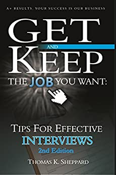 Tips for Effective Interviews: Get and Keep the Job You Want by [Thomas Sheppard]