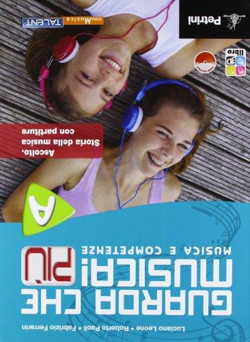 Guarda che musica! Più. Vol. A e B. Per la Scuola media. Con CD-ROM. Con espansione online