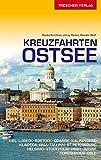 Reiseführer Kreuzfahrten Ostsee: Mit Kiel, Lübeck, Rostock, Gdansk, Kaliningrad, Klaipeda, Riga, Tallinn, St. Petersburg, Helsinki, Stockholm, Visby ... Kopenhagen, Oslo (Trescher-Reiseführer)