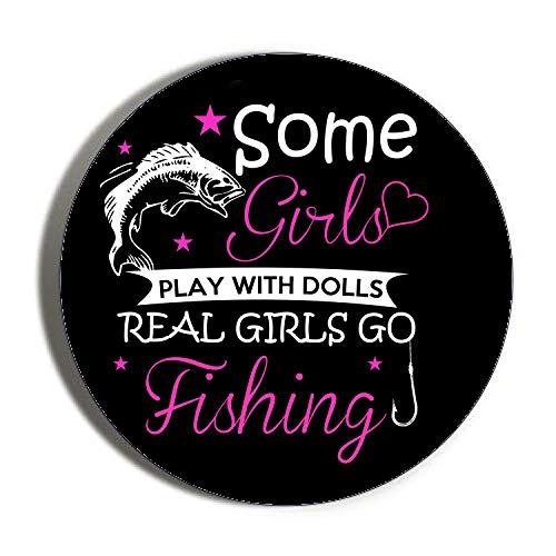 Gifts & Gadgets Co. Kühlschrankmagnet mit Aufschrift Some Girls Play with Dolls Real Girls Go Fishing, Metall, 38 mm, rund, Bedruckt, Geschenk