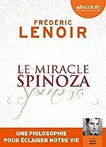 Le Miracle Spinoza - Livre audio 1 CD MP3 de Frédéric Lenoir