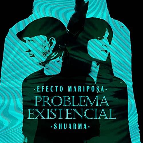 Efecto Mariposa & Shuarma