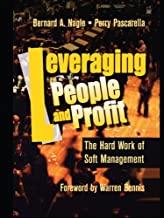 Leveraging People and Profit: The Hard Work of Soft Management
