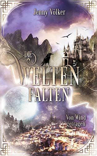 Die Weltenfalten – Von Wind getragen: Band 2 der Hexen Urban Fantasy