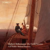 シューマン:ヴァイオリンソナタ全集 (Robert Schumann : The Violin Sonatas / Ulf Wallin, Roland Pontinen) [SACD Hybrid]